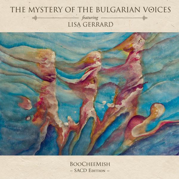 The Mystery Of The Bulgarian Voices feat. Lisa Gerrard - BooCheeMish SACD   PRO 228 SA